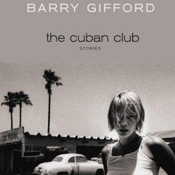 "A Gritty Chicago Childhood: A Review of ""The Cuban Club"" by Barry Gifford"
