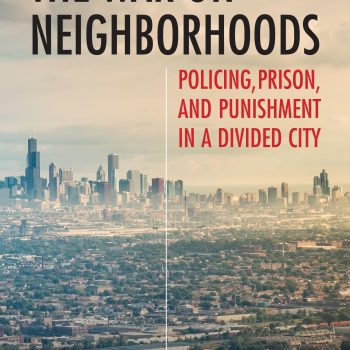 "Time for Change: Review of ""The War on Neighborhoods"" by Ryan Lugalia-Hollon and Daniel Cooper"