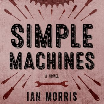 "A Coming of Age: A Review of ""Simple Machines""  By Ian Morris"