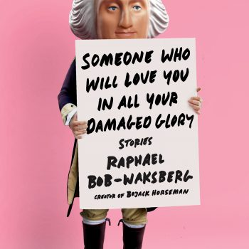 """BoJackian Sensibility: A Review of Raphael Bob-Waksberg's """"Someone Who Will Love You in All Your Damaged Glory"""""""