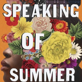 "A Walking Tour of a Breakdown: A Review of ""Speaking of Summer"" by Kalisha Buckhanon"