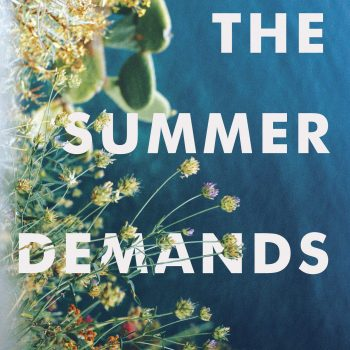 "Sweet Bard of Youth: A Review of ""The Summer Demands"" by Deborah Shapiro"