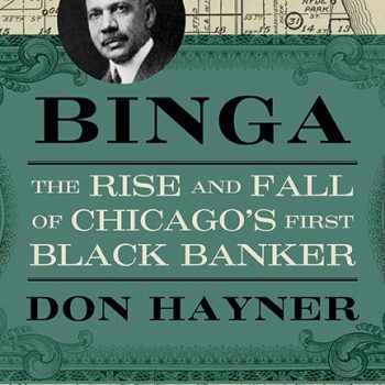 "The King of the Black Belt: A Review of Don Hayner's ""Binga: The Rise and Fall of Chicago's First Black Banker"""