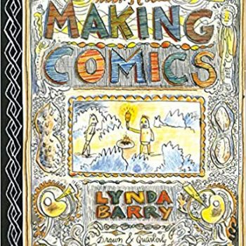 "Anyone Can Draw: A Review of Lynda Barry's ""Making Comics"""