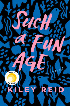 "Claiming the Rest of Your Life: A Review of ""Such a Fun Age"" by Kiley Reid"