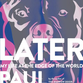 Ghost Lights: A Review of Paul Lisicky's Later: My Life at the Edge of the World