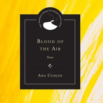 Necessary Too: A Review of Ama Codjoe's Blood of the Air
