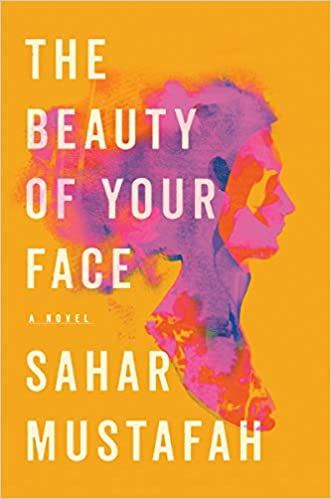 Open-Hearted: A Review of Sahar Mustafah's The Beauty of Your Face