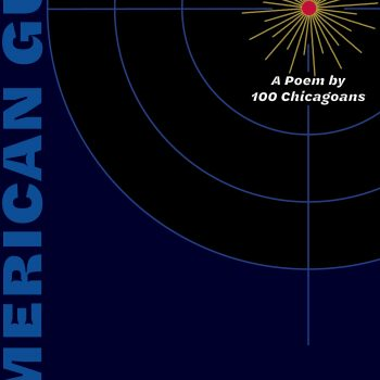 An Abiding Seriousness: A Review of American Gun: A Poem by 100 Chicagoans