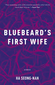 Eerie Detachment and The Domestic Surreal: A Review of Ha Seong-Nan's Bluebeard's First Wife