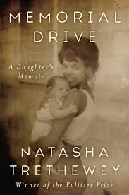 Losing a Mother: A Review of Natasha Trethewey's Memorial Drive: A Daughter's Memoir