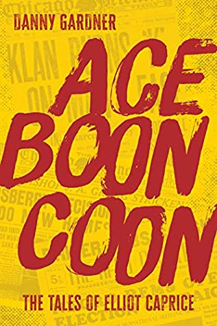 A Chicago Detective Story : A Review of Danny Gardner's Ace Boon Coon