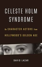 "Lights, Camera, Essay: A Review of David Lazar's ""Celeste Holm Syndrome"""