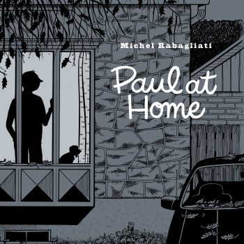 "The Taxonomy of Melancholy: A Review of Michel Rabagliati's ""Paul at Home"""