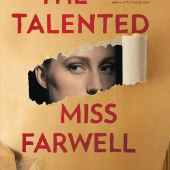 The Art of the Steal: A Review of The Talented Miss Farwell by Emily Gray Tedrowe