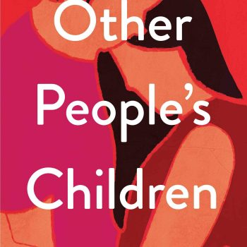 The Only Way: A Review of R.J. Hoffmann's Other People's Children