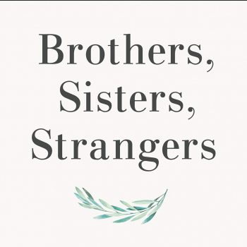 Familial Bonds: A Review of Brothers, Sisters, Strangers: Sibling Estrangement and the Road to Reconciliation
