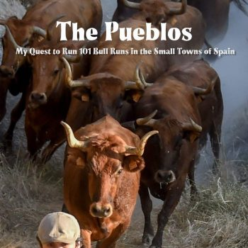 Extreme Adventure: Bill Hillmann on His Memoir, The Pueblos, and His Fight to Defend Bull Running