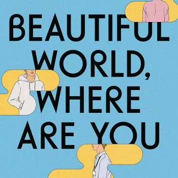 """An Interrogation of Beauty: A Review of """"Beautiful World, Where Are You"""" By Sally Rooney"""
