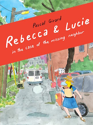 """Postpartum Private Eye: A Review of """"Rebecca and Lucie In the Case of the Missing Neighbor"""" by Pascal Girard"""